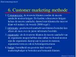 6 customer marketing methode