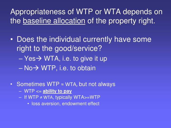Appropriateness of WTP or WTA depends on the