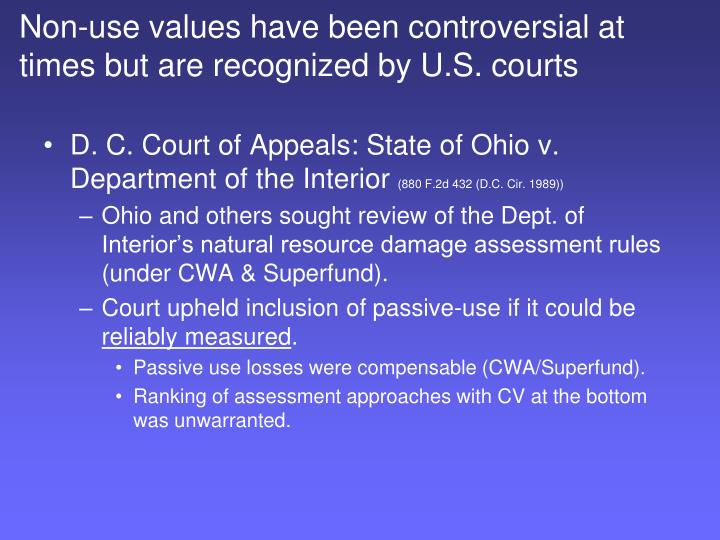 Non-use values have been controversial at times but are recognized by U.S. courts