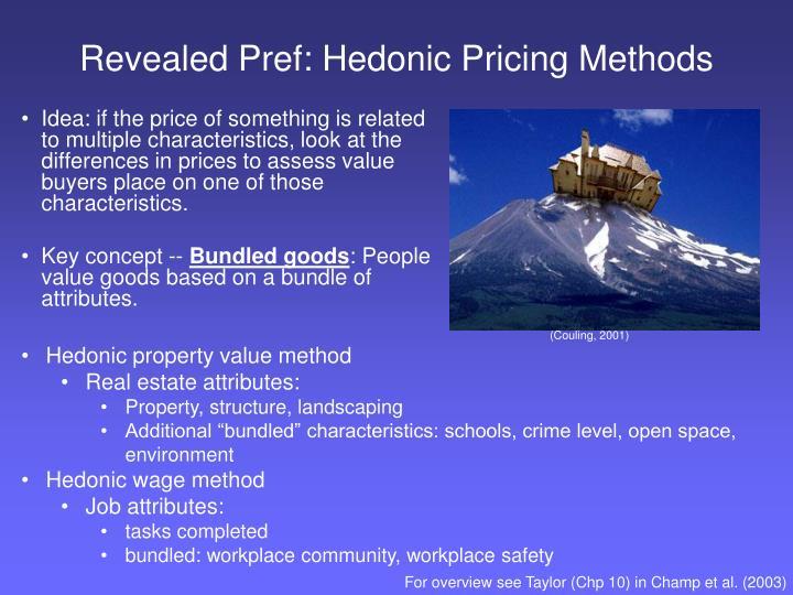 Revealed Pref: Hedonic Pricing Methods