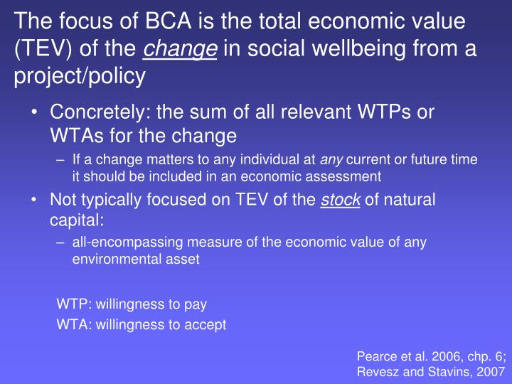 The focus of BCA is the total economic value (TEV) of the