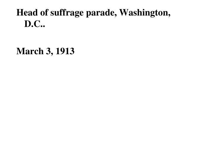 Head of suffrage parade, Washington, D.C..