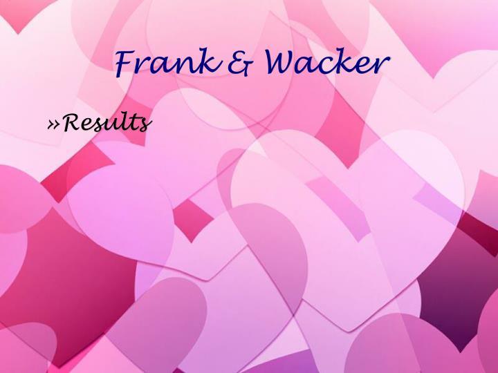 Frank & Wacker