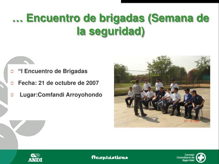 … Encuentro de brigadas (Semana de la seguridad)