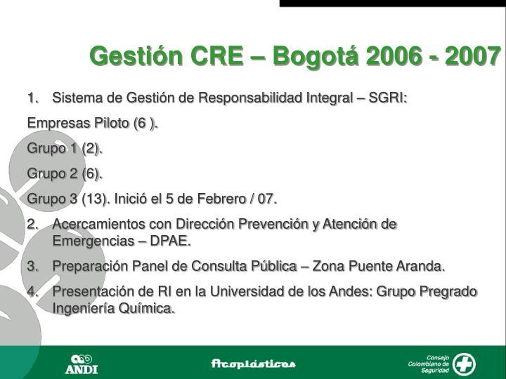 Gestión CRE – Bogotá 2006 - 2007