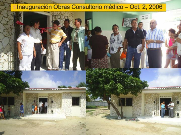 Inauguración Obras Consultorio médico – Oct. 2, 2006