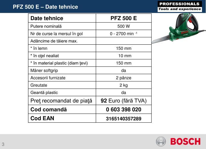 PFZ 500 E – Date tehnice