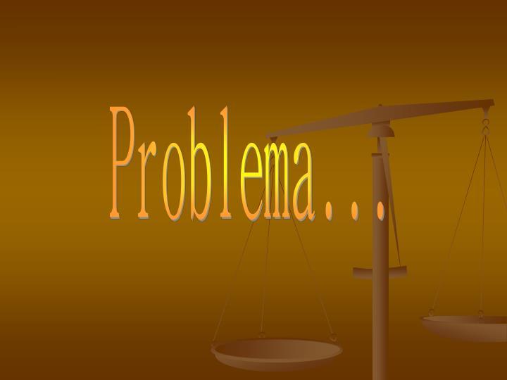 Problema...