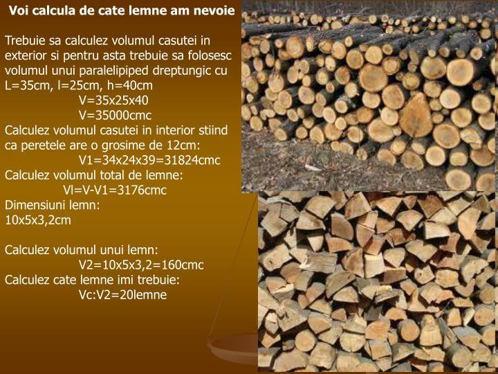 Voi calcula de cate lemne am nevoie