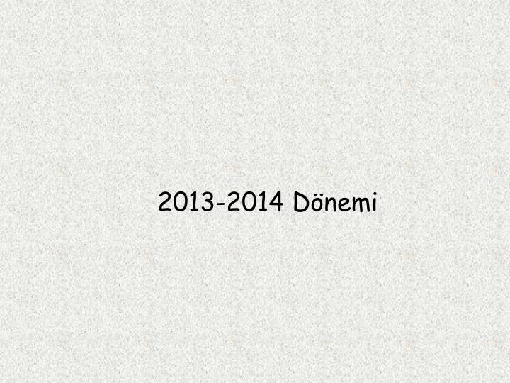 2013-2014 Dönemi