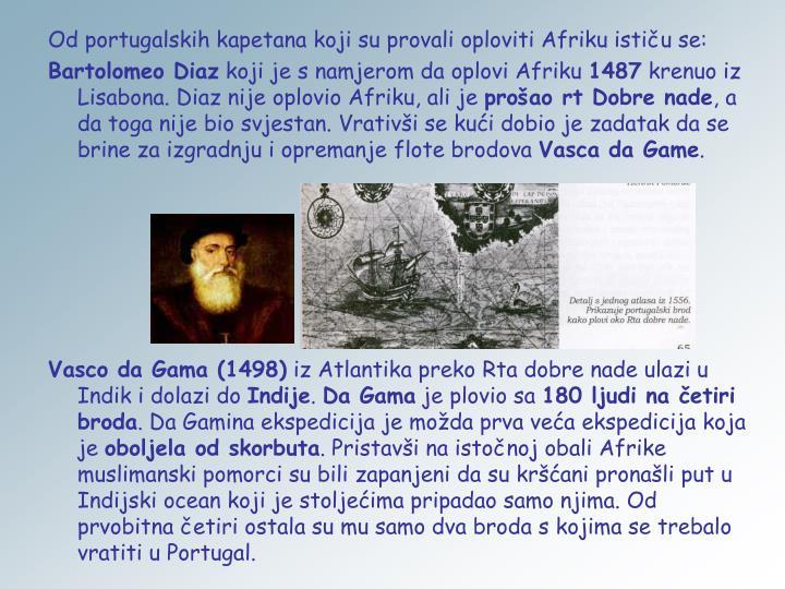 Od portugalskih kapetana koji su provali oploviti Afriku ističu se: