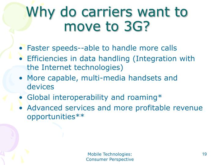 Why do carriers want to move to 3G?