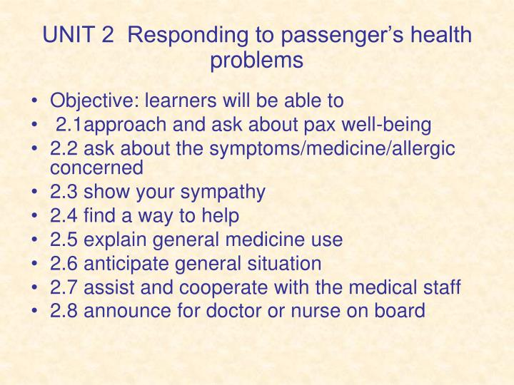 UNIT 2  Responding to passenger's health problems