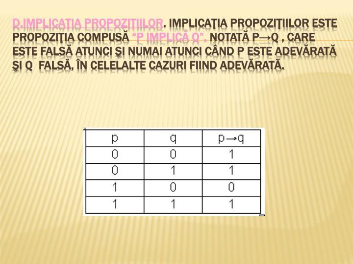 d.Implicaţia propoziţiilor