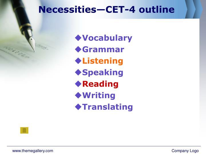 Necessities—CET-4 outline