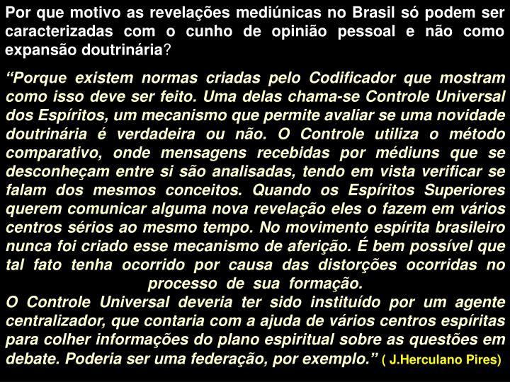 Por que motivo as revelações mediúnicas no Brasil só podem ser caracterizadas com o cunho de opinião pessoal e não como expansão doutrinária