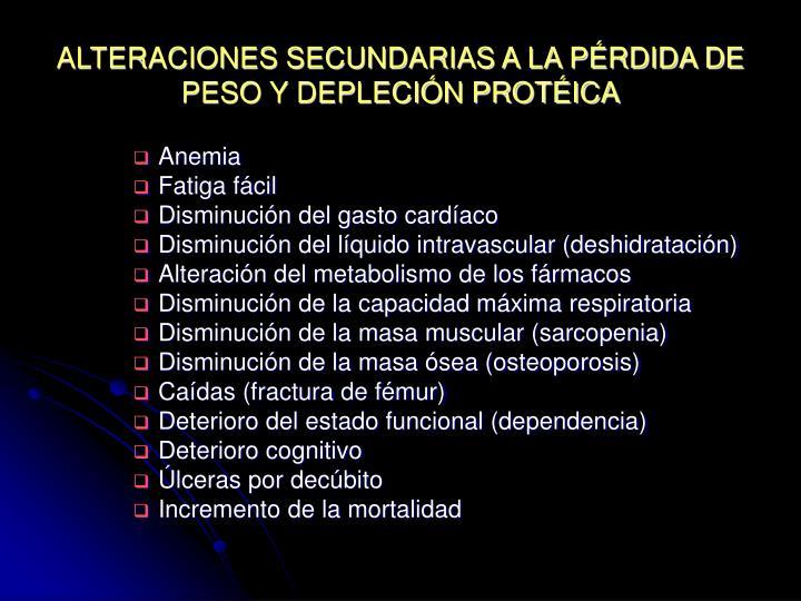 ALTERACIONES SECUNDARIAS A LA PÉRDIDA DE PESO Y DEPLECIÓN PROTÉICA