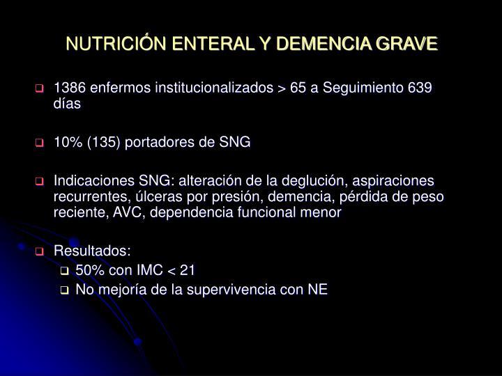 NUTRICIÓN ENTERAL Y DEMENCIA GRAVE