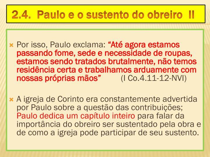 Por isso, Paulo exclama: