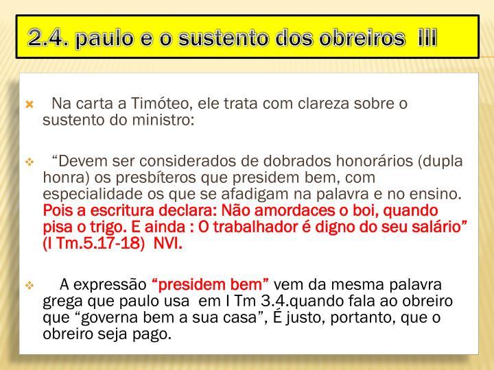 Na carta a Timóteo, ele trata com clareza sobre o sustento do ministro: