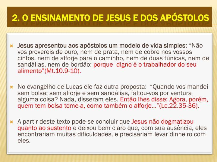 Jesus apresentou aos apóstolos um modelo de vida simples: