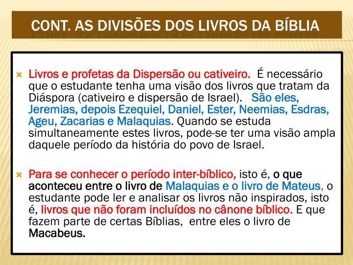 Livros e profetas da Dispersão ou cativeiro.
