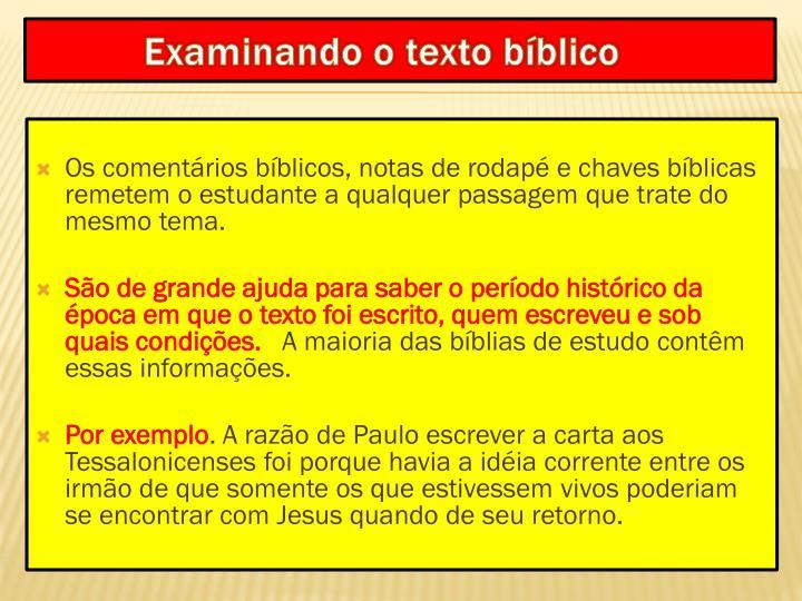 Os comentários bíblicos, notas de rodapé e chaves bíblicas remetem o estudante a qualquer passagem que trate do mesmo tema.