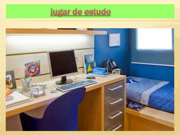 lugar de estudo