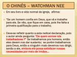 o chin s watchman nee