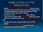 some lrttm vs cttm properties
