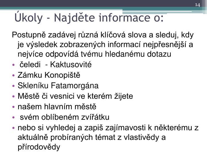 Úkoly - Najděte informace o: