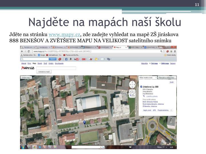 Najděte na mapách naší školu
