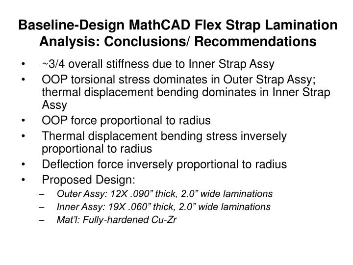 Baseline-Design MathCAD Flex Strap Lamination Analysis: Conclusions/ Recommendations