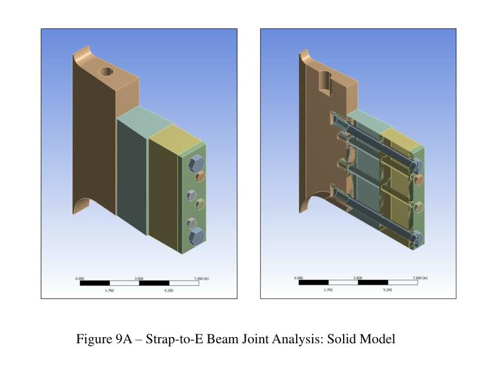 Figure 9A – Strap-to-E Beam Joint Analysis: Solid Model