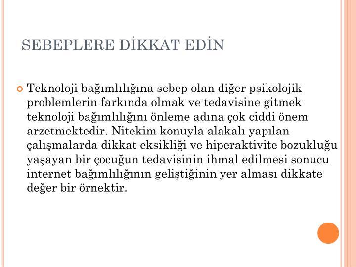 SEBEPLERE DİKKAT EDİN