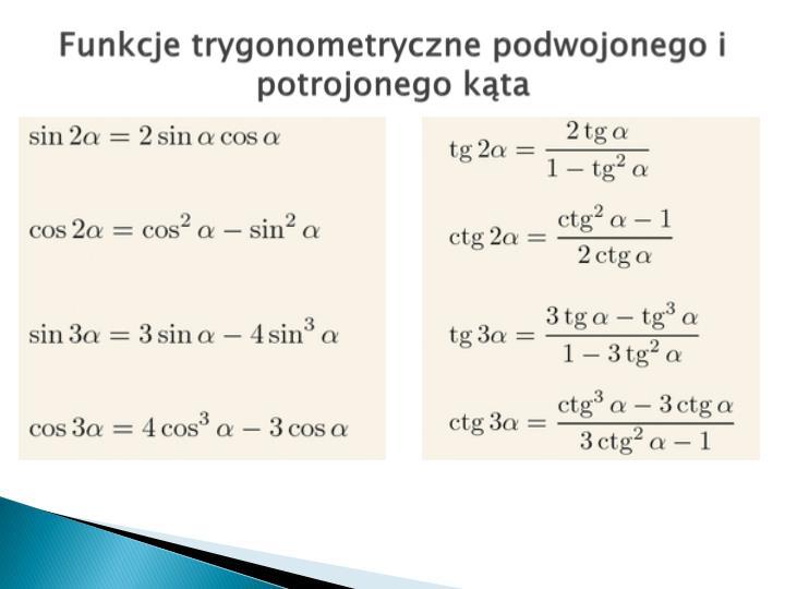 Funkcje trygonometryczne podwojonego i potrojonego kąta