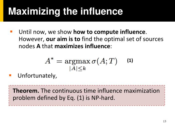 Maximizing the influence
