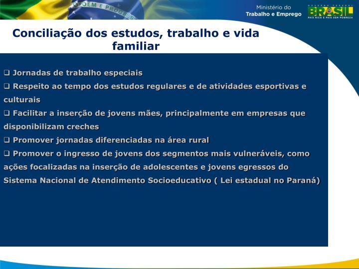 Conciliação dos estudos, trabalho e vida familiar