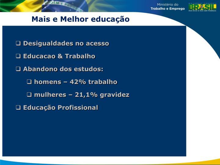 Mais e Melhor educação