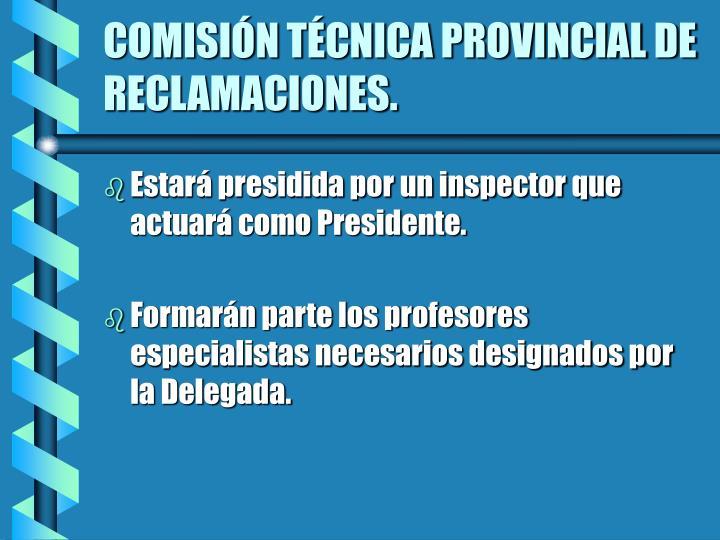 COMISIÓN TÉCNICA PROVINCIAL DE RECLAMACIONES.
