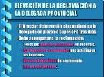 elevaci n de la reclamaci n a la delegada provincial1