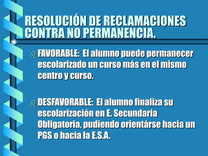 RESOLUCIÓN DE RECLAMACIONES CONTRA NO PERMANENCIA.