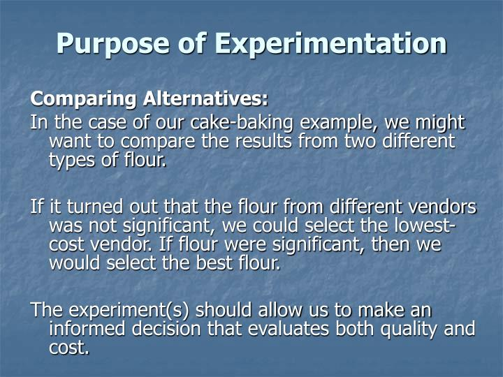 Purpose of Experimentation