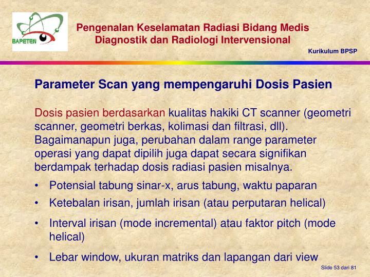 Parameter Scan yang mempengaruhi Dosis Pasien