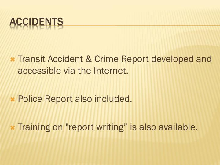 Transit Accident & Crime Report developed and accessible via the Internet.