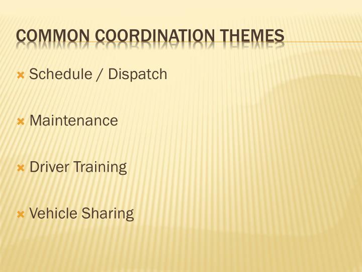 Schedule / Dispatch