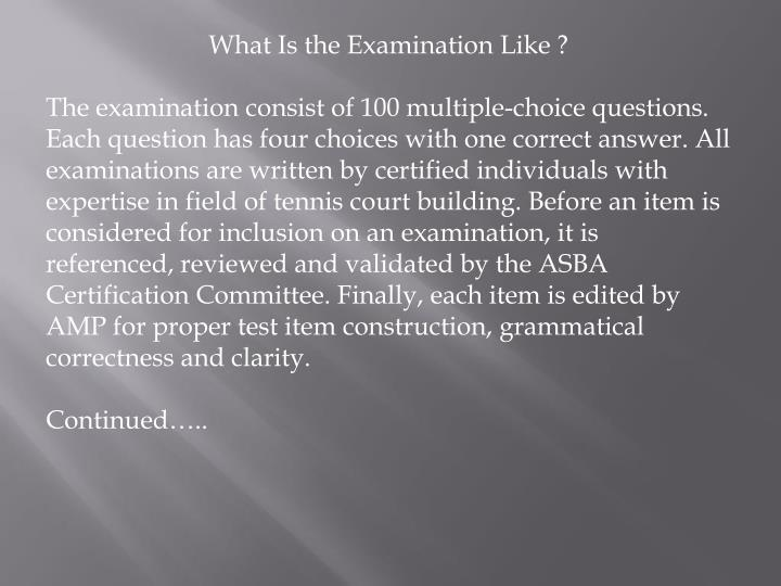 What Is the Examination Like ?