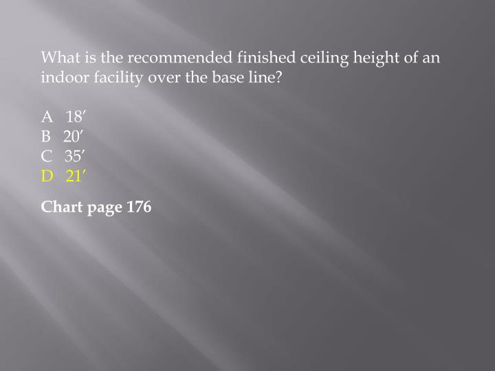 What is the recommended finished ceiling height of an indoor facility over the base line?
