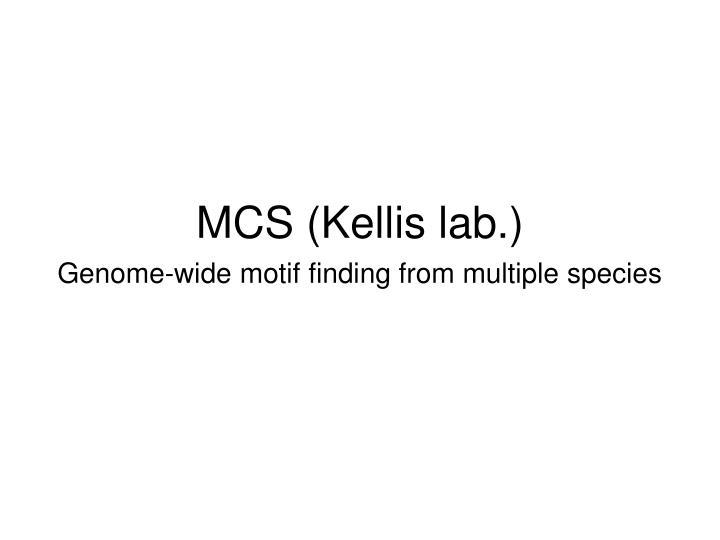 MCS (Kellis lab.)