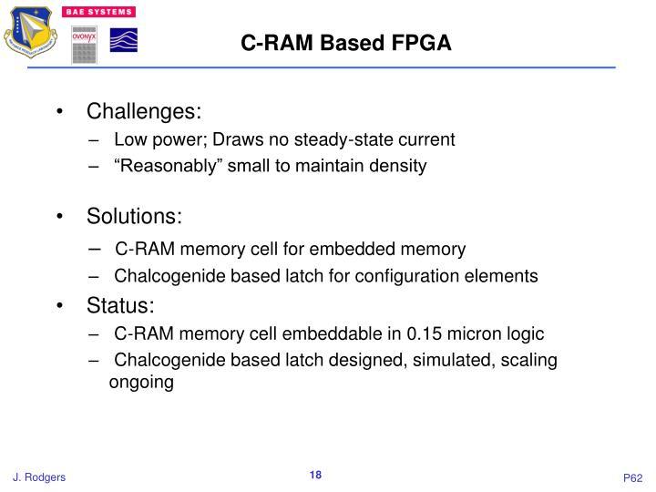 C-RAM Based FPGA